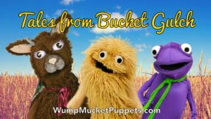 Wump Mucket Puppets Tales from Bucket Gulch