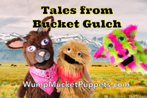 Tales from Bucket Gulch Wump Mucket Puppets