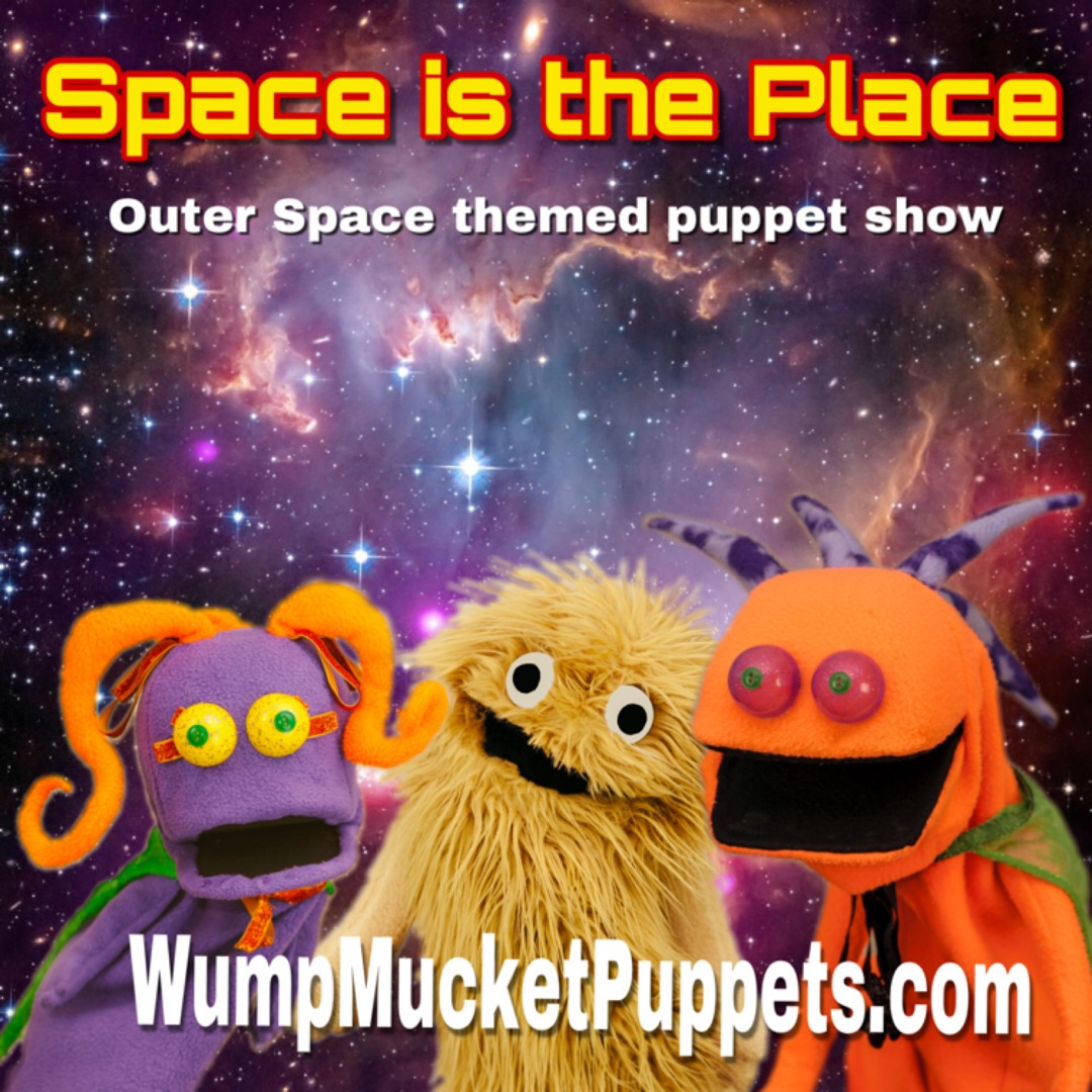 Space is the Place Wump Mucket Puppets Shows