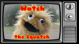 Wump Mucket Puppets Watch the Squatch